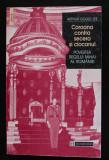 Arthur Gould Lee - Coroana versus secera și ciocanul: povestea Regelui Mihai...
