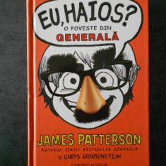 JAMES PATTERSON SI CHRIS GRABENSTEIN - EU, HAIOS? O POVESTE DIN GENERALA