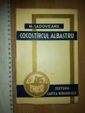 LOT 2 CARTI -COCOSTARCUL ALBASTRU /CREANGA DE AUR - MIHAIL SADOVEANU