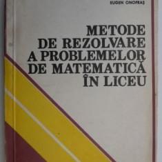 Metode de rezolvare a problemelor de matematica in liceu - Eremia Georgescu-Buzau, Eugen Onofras