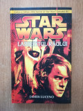 Cumpara ieftin JAMES LUCENO - STAR WARS. LABIRINTUL RAULUI (2005, editie cartonata)