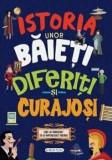 Istoria unor baieti diferiti si curajosi/Colectiv Susaeta