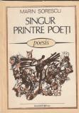 MARIN SORESCU - SINGUR PRINTRE POETI