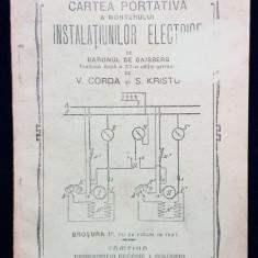 CARTEA PORTATIVA A MONTERULUI INSTALATIUNILOR ELECTRICE de BARONUL DE GAISBERG, BROSURA I a, TRADUSA DE V. CORDA si S. KRISTU - CAMPINA, 1910