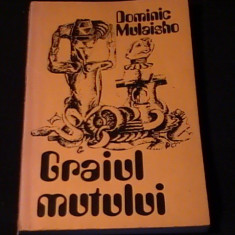 GRAIUL MUTULUI-DOMINIC MULAISHO-TRAD. LUCIA GOGAN-232 PG-, Univers