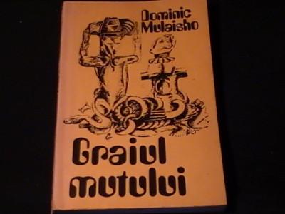 GRAIUL MUTULUI-DOMINIC MULAISHO-TRAD. LUCIA GOGAN-232 PG- foto
