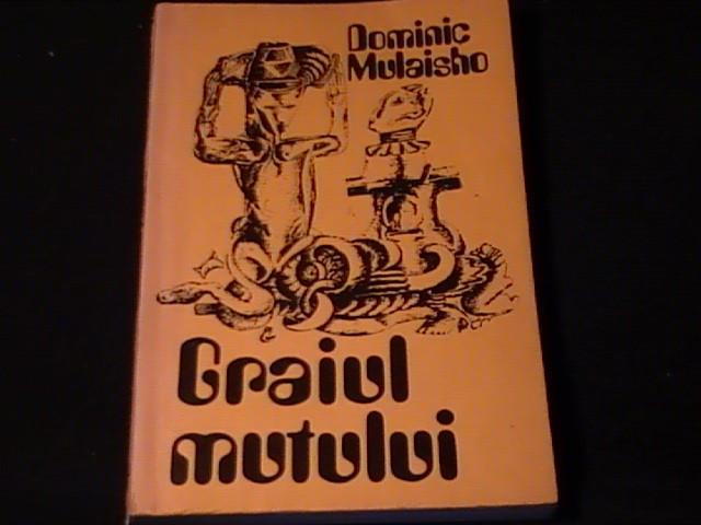 GRAIUL MUTULUI-DOMINIC MULAISHO-TRAD. LUCIA GOGAN-232 PG-