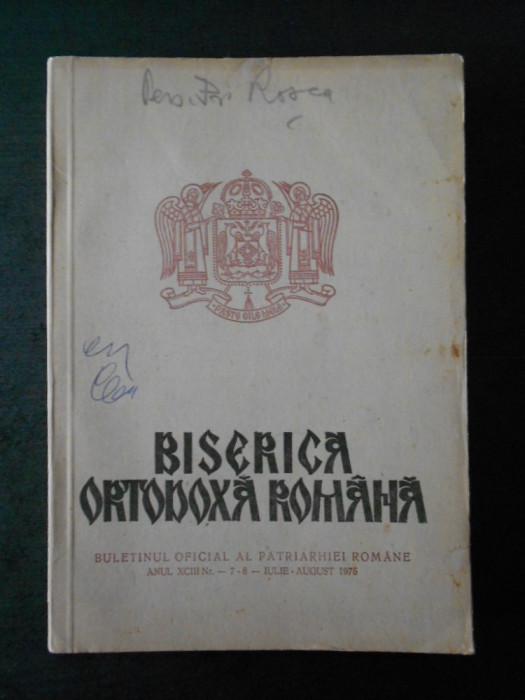 BISERICA ORTODOXA ROMANA. ANUL XCIII, Nr. 7-8, IULIE - AUGUST 1975