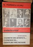 Oameni de stiinta, conexiuni, gesturi frumoase - C. Popescu-Ulmu - cartonata