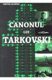Canonul lui Tarkovski - Dmitri Salinski