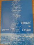 BOTEZATI IN CUVANT ANTOLOGIA PREMIANTILOR CONCURSULUI DE CREATIE LITERARA VERONICA MICLE-EDITIE INGRIJITA DE SIL