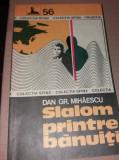DAN GR. MIHAESCU - SLALOM PRINTRE BANUITI/TD