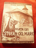 MIHAIL SADOVEANU - Viata lui Stefan cel Mare - 1944 - EDITIA A IV A   Fundatia R