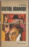 Cumpara ieftin Bietul Ioanide - George Calinescu, 1980