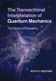 The Transactional Interpretation of Quantum Mechanics: The Reality of Possibility