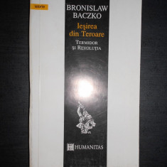 BRONISLAW BACZKO - IESIREA DIN TEROARE. TERMIDOR SI REVOLUTIA