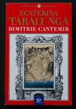 Ecaterina Țarălungă - Dimitrie Cantemir. Contribuții documentare la un portret