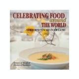 Celebrating food around the world. Sarbatorind mancarea in jurul lumii