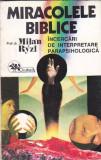 MILAN RYZL - MIRACOLELE BIBLICE INCERCARI DE INTERPRETARE PARAPSIHOLOGICA