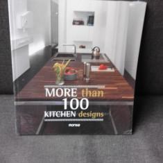 MORE THAN 100 KITCHEN DESIGNS (TEXT IN LIMBA ENGLEZA)