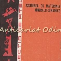 Aschierea Cu Materiale Mineralo-Ceramice - Gh. Draghici, O. Gartig