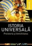 Istoria universala, Vol. 1 - Preistoria si Antichitatea/Laura-Florina Draghici, Dana Ducu, ALL