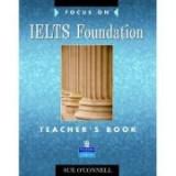 Focus on IELTS Foundation Teachers Book - Sue O'Connell