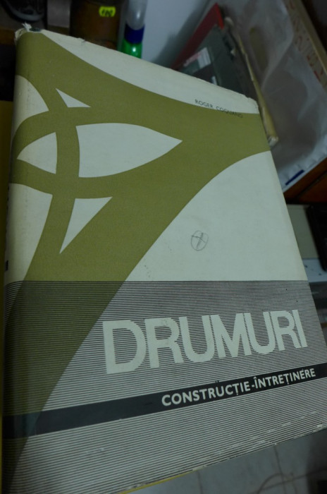 Drumuri - Constructie -Intretinere - Roger Coquand