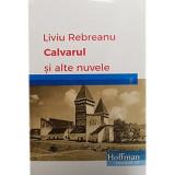 Calvarul si alte nuvele   Liviu Rebreanu