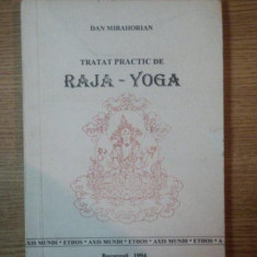 TRATAT PRACTIC DE RAJA - YOGA de DAN MIRAHORIAN , 1994