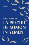 La pescuit de somon in Yemen | Paul Torday