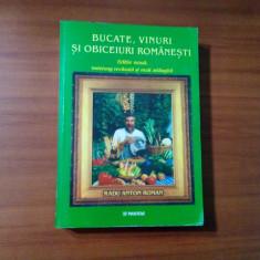 BUCATE, VINURI SI OBICEIURI ROMANESTI- radu Anton Roman  - 2001, 782 p.