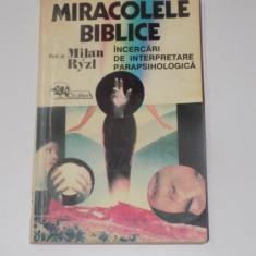 MIRACOLELE BIBLICE , INCERCARI DE INTERPRETARE PARAPSIHOLOGICA de MILAN RYZL , 1993
