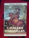 A10 Michel Zevaco - Cavalerii Pardaillan - Aventurile Cavalerului Pardaillan