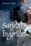 Sarutul Ingerului/Alina Maria Grigore, Editura Universitara
