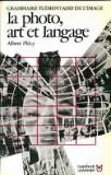 Cumpara ieftin Albert plecy la photo, art et langage ,grammaire elementaire de l image