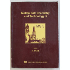 MOLTEN SALT CHEMISTRY AND TECHNOLOGY 5 by H. WENDT , 1998