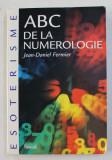 ABC DE LA NUMEROLOGIE par JEAN - DANIEL FERMIER , 2002