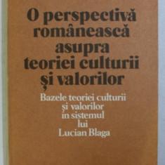 O PERSPECTIVA ROMANEASCA ASUPRA TEORIEI CULTURII SI VALORILOR de ION MIHAIL POPESCU , 1980
