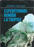 Stefan Negrea - Expeditionari romani la tropice / cartonata