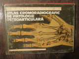 Atlas cromoradiografic de patologie osteoarticulară - A denischi, A. Voinea...