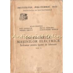 Incercarile Masinilor Electrice I - Ioan Filipiuc, Ion Androne, Mihail Grovu
