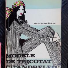 MODELE DE TRICOTAT CU ANDRELELE VIORICA BOCIORT STANESCU ,CARTE CA NOUA !