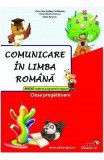 Comunicare in limba romana - Clasa pregatitoare - Culegere - Valentina Stefan-Caradeanu
