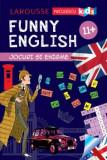 FUNNY ENGLISH. Jocuri si enigme 11+/Sandra Lebrun