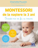Montessori de la nastere la 3 ani, Didactica Publishing House