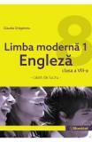 Limba moderna 1. Engleza - Clasa 8 - Caiet - Claudia Draganoiu