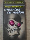 MOARTEA CU MELON-SERGE BRUSSOLO