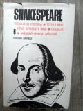 SHAKESPEARE-Troilus si Cresida Totu-i bine cand sfarseste bine Othello Masura pentru masuri vol 6