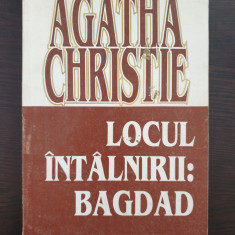 LOCUL INTALNIRII: BAGDAD - Agatha Christie
